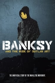 Banksy and the Rise of Outlaw Art [1080p]