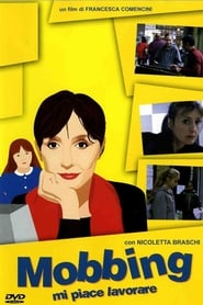 Poster Mi piace lavorare - Mobbing 2004