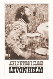 Poster Ain't in It for My Health: A Film About Levon Helm 2010