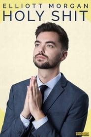 Elliott Morgan: Holy Shit