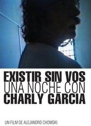 Existir sin vos. Una noche con Charly García (2016) Zalukaj Online