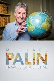 مشاهدة مسلسل Michael Palin: Travels of a Lifetime مترجم أون لاين بجودة عالية