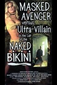 Masked Avenger Versus Ultra-Villain in the Lair of the Naked Bikini (2000)