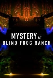 Mystery at Blind Frog Ranch - Season 1