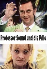 Professor Sound und die Pille
