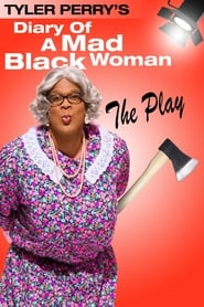 Tyler Perry's Diary of a Mad Black Woman - The Play (2002)
