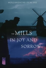 The Mills in Joy and Sorrow 1912