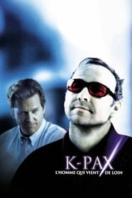 K-Pax, l'homme qui vient de loin en streaming