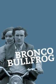 Watch Bronco Bullfrog Online