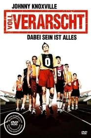 Voll verarscht – Dabei sein ist alles (2005)