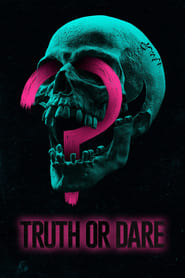 Truth or Dare - First you play the game, then the game plays you. - Azwaad Movie Database