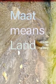 Maat Means Land (2020)