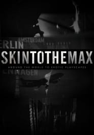 Skin to the Max / Плът на показ (2011)