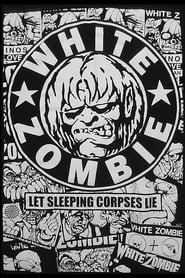 White Zombie: Let Sleeping Corpses Lie