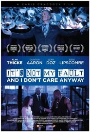 It's Not My Fault and I Don't Care Anyway (2017) – Online Subtitrat In Romana