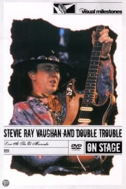 Stevie Ray Vaughan and Double Trouble: Live at the El Mocambo (1983)
