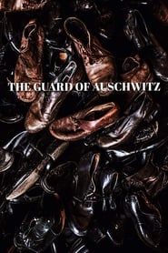 The Guard of Auschwitz (2019) Watch Online Free
