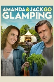 Amanda & Jack Go Glamping (2017) Full Movie Watch Online Free