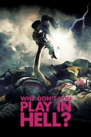 Poster for Why Don't You Play in Hell?