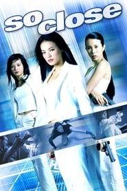 So Close movie hdpopcorns, download So Close movie hdpopcorns, watch So Close movie online, hdpopcorns So Close movie download, So Close 2002 full movie,