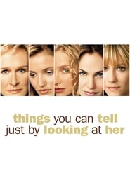 Things You Can Tell Just by Looking at Her (1999)
