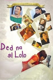 Watch Ded na si Lolo (2009)