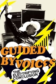 Guided By Voices: The Electrifying Conclusion (2005)