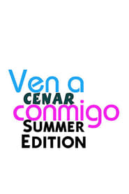 Ven A Cenar Conmigo Summer Edition