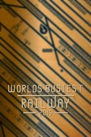 World's Busiest Railway 2015 2015