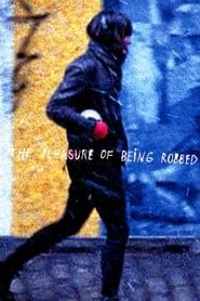 مشاهدة فيلم The Pleasure of Being Robbed 2008 مترجم أون لاين بجودة عالية