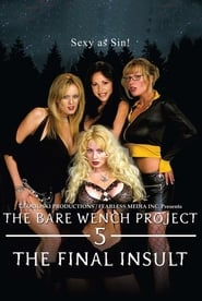 The Bare Wench Project 5: The Final Insult