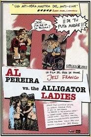 Al Pereira vs. the Alligator Ladies (2013)