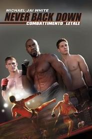 Never Back Down – Combattimento letale (2011)