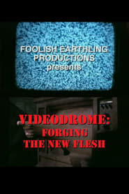 Videodrome: Forging the New Flesh