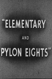 Elementary and Pylon Eights