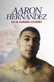 Aaron Hernandez: An ID Murder Mystery 2020