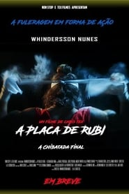 A Placa de Rubi – A Chibatada Final (2019)