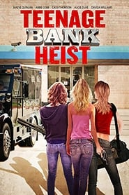 Teenage Bank Heist (2012)