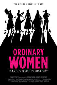 Ordinary Women: Daring to Defy History 2016