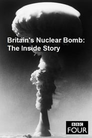Britain's Nuclear Bomb – The Inside Story (2017)