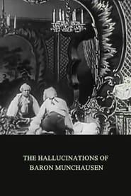 The Hallucinations of Baron Munchausen 1911