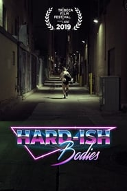 Hard-ish Bodies [2019]