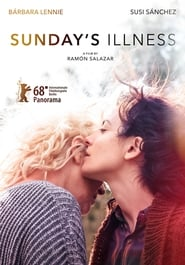 La enfermedad del domingo / Sunday's Illness (2018) Watch Online Free