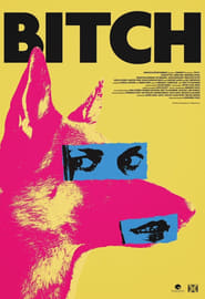 Bitch (2017) Full Movie Watch Online Free