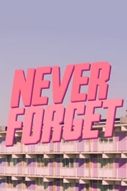 Never Forget (2018)