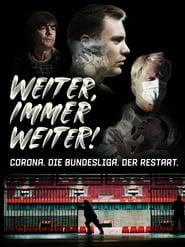 Weiter, immer weiter - Corona. Die Bundesliga. Der Restart. 2020