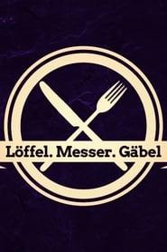 Löffel, Messer, Gäbel 2019