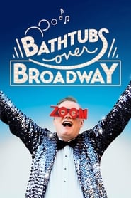 Bathtubs Over Broadway : The Movie | Watch Movies Online