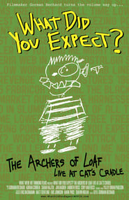 What Did You Expect: The Archers of Loaf Live at Cat's Cradle