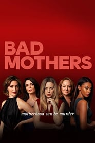 Bad Mothers 1X01 Temporada 1 Capitulo 1